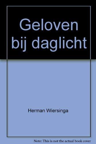 Geloven bij daglicht: verlies en toekomst van een traditie: Wiersinga, Herman