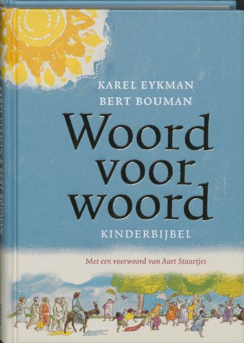 Woord voor Woord: kinderbijbel: Eykman, Karel