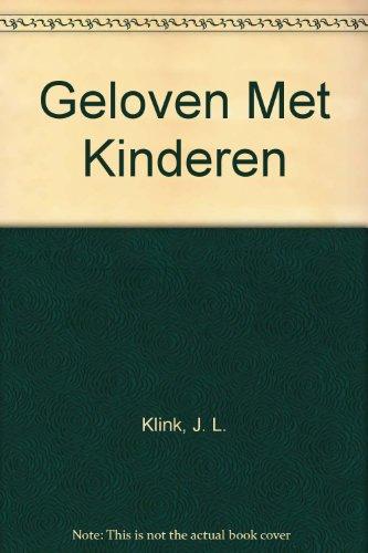 Geloven Met Kinderen: Klink, J. L.