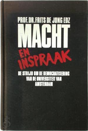 Macht en inspraak : de strijd om de democratisering van de Universiteit van Amsterdam.: Jong Edz., ...