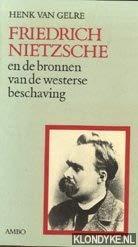 9789026309991: Friedrich Nietzsche en de bronnen van de westerse beschaving (Dutch Edition)