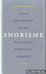 Kleine encyclopedie van het SNOBISME - over: MOONEN, ANTON