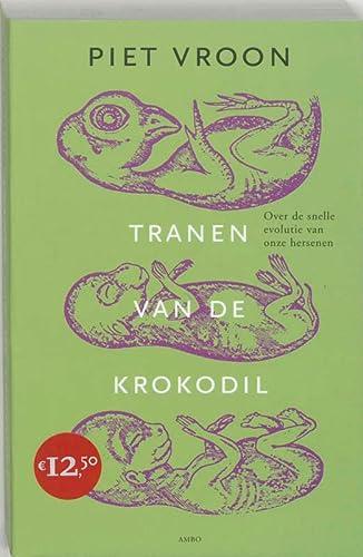 9789026319778: Tranen van de krokodil / druk 16: over de snelle evolutie van onze hersenen