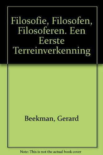 Filosofie, Filosofen, Filosoferen. Een Eerste Terreinverkenning: Beekman, Gerard