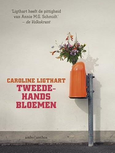 Tweedehands bloemen. Verhalen.: Ligthart, Caroline