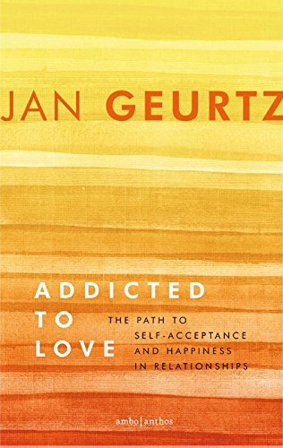 9789026337406: Addicted to love: the path to self-acceptance and happiness in relationships