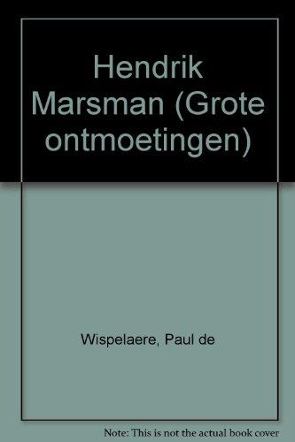 Hendrik Marsman (Grote ontmoetingen): Paul de Wispelaere