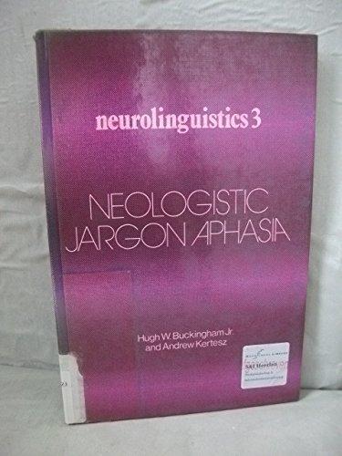 9789026502279: Neologistic Jargon Aphasia (Neurolinguistics Series : Vol 3)