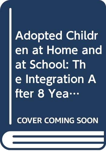 9789026508455: Adopted Children at Home and at School: The Integration After 8 Years of 116 Thai Children in the Dutch Society