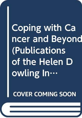 9789026512230: 5: Coping with Cancer and Beyond: Cancer Treatment and Mental Health (Publications of the Helen Dowling Institute for Biopsychosocial Medicine, Vol 5)