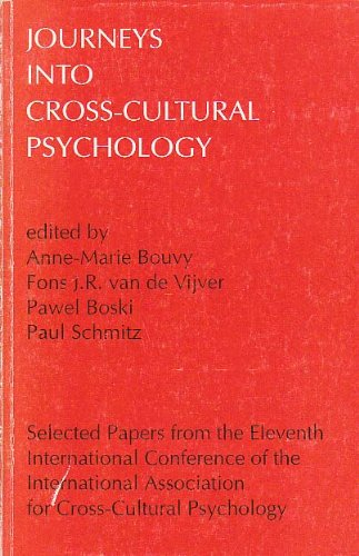 Journeys into Cross-Cultural Psychology: Selected Papers from the Eleventh International Conference...