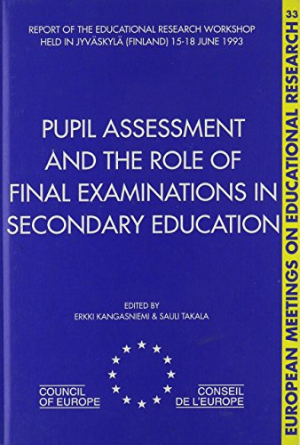 Pupil Assessment and the Role of Final Examinations in Secondary Education (Part A, Reports of ...