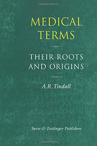 Medical Terms: Their Roots and Origins