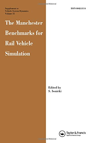 9789026515514: The Manchester Benchmarks for Rail Vehicle Simulation (Supplement Vehicle System Dynamics (SVD))