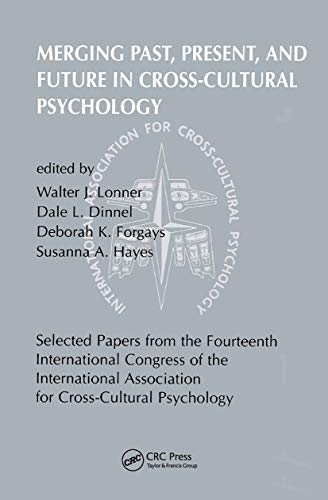 9789026515569: Merging Past, Present, and Future in Cross-Cultural Psychology (Selected Papers from the Fourteenth International Congress of the International Association for Cross-Cultural Psychology)