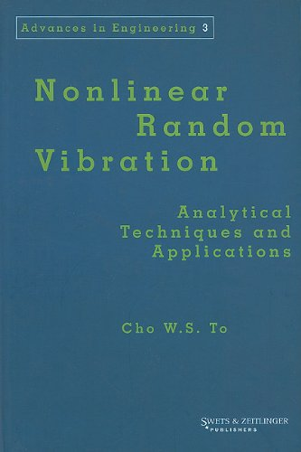 Nonlinear Random Vibration: Analytical Techniques and Applications - To, Cho W. S.