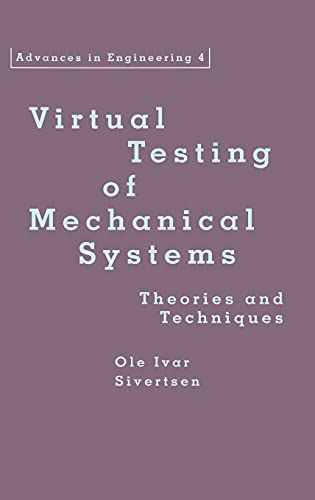 9789026518119: Virtual Testing of Mechanical Systems: Theories and Techniques (Advances in Engineering Series)