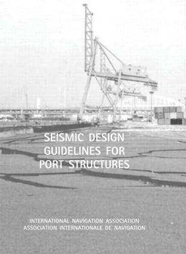 Seismic Design Guidelines for Port Structures: International Navigation Association