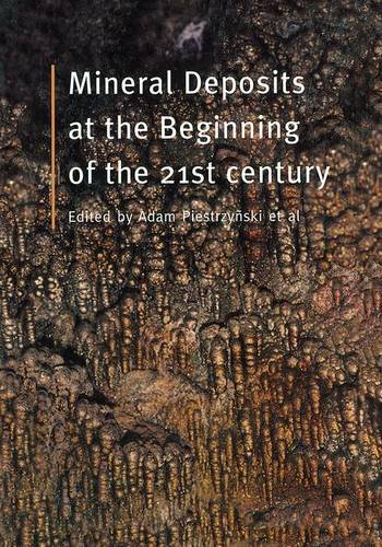 Mineral Deposits at the Beginning of the 21st Century: Proceedings of the Joint 6th Biennial ...