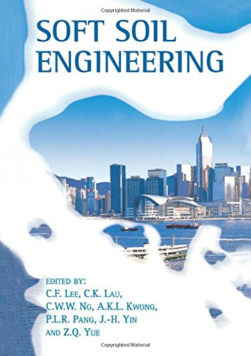 Soft Soil Engineering: Lee, C. F. (EDT)/ Lau, Chi Kuen (EDT)/ Ng, C. W. W. (EDT)/ Kwong, A. K. (EDT...