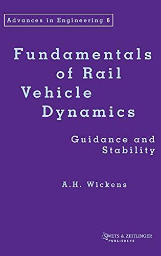 9789026519468: Fundamentals of Rail Vehicle Dynamics (Advances in Engineering Series)
