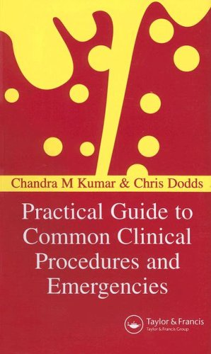 Practical Guide to Common Clinical Procedures and: Chandra M. Kumar,