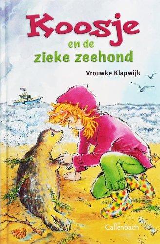Koosje en de zieke zeehond: Klapwijk, V.