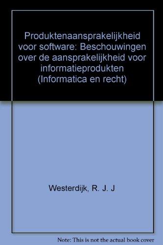Produktenaansprakelijkheid voor software : beschouwingen over de aansprakelijkheid voor ...