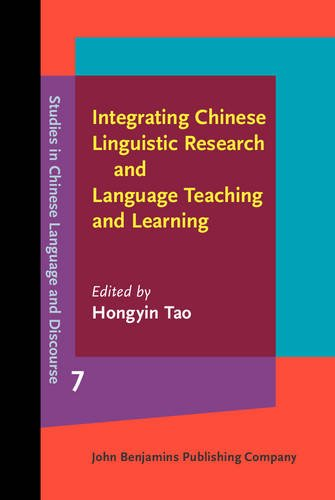 9789027201874: Integrating Chinese Linguistic Research and Language Teaching and Learning (Studies in Chinese Language and Discourse)