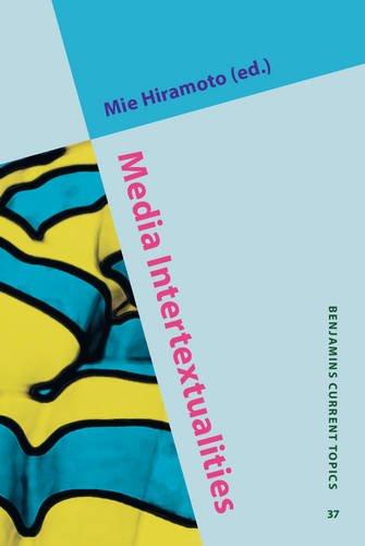 Media Intertextualities (Benjamins Current Topics): John Benjamins Publishing