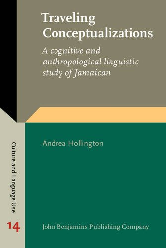 9789027202970: Traveling Conceptualizations: A cognitive and anthropological linguistic study of Jamaican (Culture and Language Use)