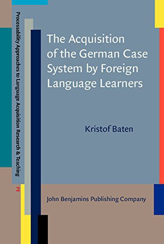9789027203021: The Acquisition of the German Case System by Foreign Language Learners (Processability Approaches to Language Acquisition Research & Teaching)
