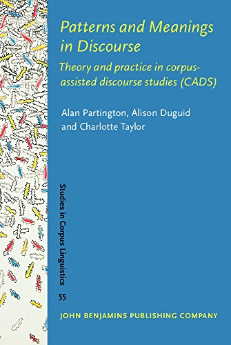 9789027203601: Patterns and Meanings in Discourse: Theory and practice in corpus-assisted discourse studies (CADS) (Studies in Corpus Linguistics)