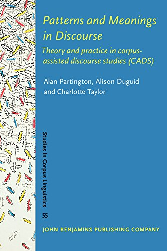 9789027203618: Patterns and Meanings in Discourse: Theory and practice in corpus-assisted discourse studies (CADS) (Studies in Corpus Linguistics)