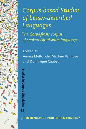 9789027203762: Corpus-based Studies of Lesser-described Languages: The CorpAfroAs corpus of spoken AfroAsiatic languages (Studies in Corpus Linguistics)