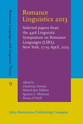 9789027203892: Romance Linguistics 2013: Selected papers from the 43rd Linguistic Symposium on Romance Languages (LSRL), New York, 17-19 April, 2013 (Romance Languages and Linguistic Theory)