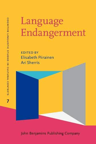 Language Endangerment: Disappearing metaphors and shifting conceptualizations (Cognitive Linguistic...