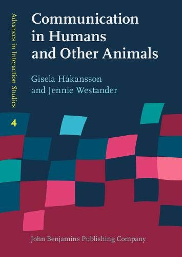 9789027204578: Communication in Humans and Other Animals (Advances in Interaction Studies)