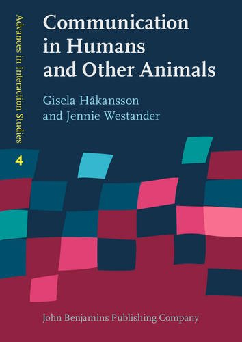 9789027204585: Communication in Humans and Other Animals (Advances in Interaction Studies)