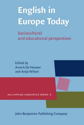 9789027205247: English in Europe Today: Sociocultural and educational perspectives (AILA Applied Linguistics Series)