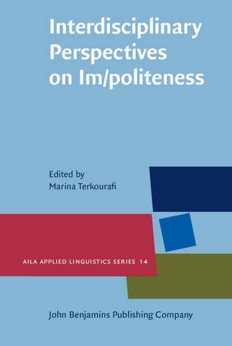 Interdisciplinary Perspectives on Im/politeness (AILA Applied Linguistics Series)