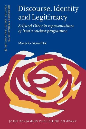 9789027206534: Discourse, Identity and Legitimacy: Self and Other in representations of Iran's nuclear programme