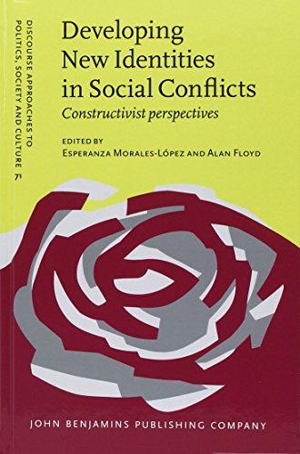 Developing New Identities in Social Conflicts: Constructivist: John Benjamins Publishing