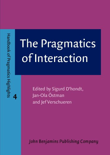 9789027207814: The Pragmatics of Interaction (Handbook of Pragmatics Highlights)