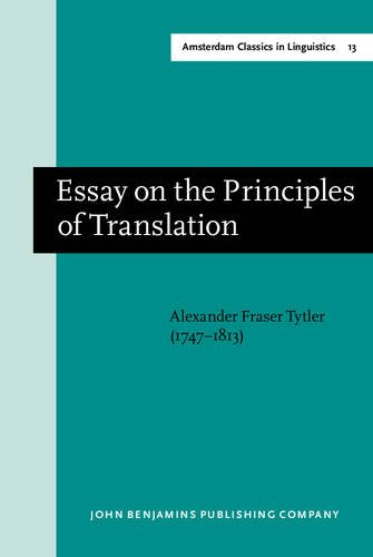 9789027209740: Essay on the Principles of Translation (3rd rev. ed., 1813): New edition (Amsterdam Classics in Linguistics, 1800–1925)