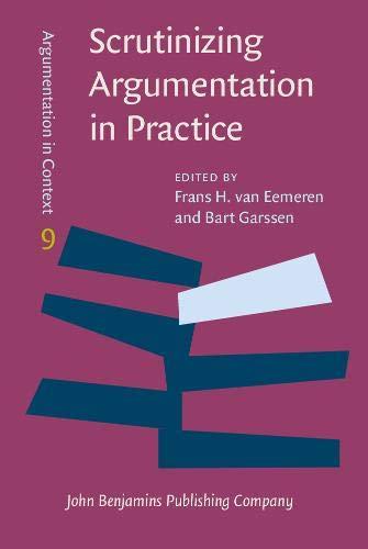 9789027211262: Scrutinizing Argumentation in Practice (Argumentation in Context)