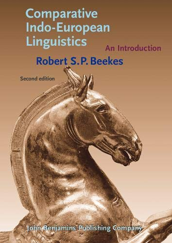 Comparative Indo-European Linguistics: An introduction. Second edition: Beekes, Robert S.P.