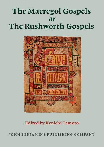 9789027212047: The Macregol Gospels or The Rushworth Gospels: Edition of the Latin text with the Old English interlinear gloss transcribed from Oxford Bodleian Library, MS Auctarium D. 2. 19