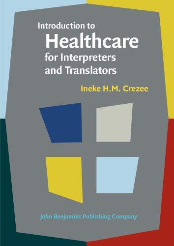 Introduction to Healthcare for Interpreters and Translators: Crezee, Ineke H.M.