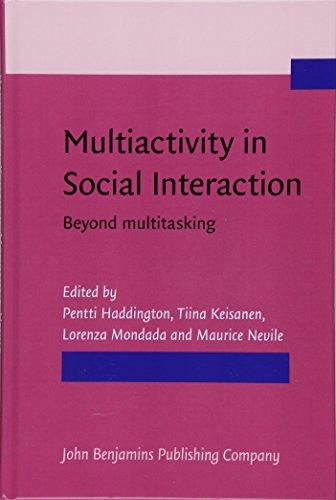 9789027212146: Multiactivity in Social Interaction: Beyond multitasking